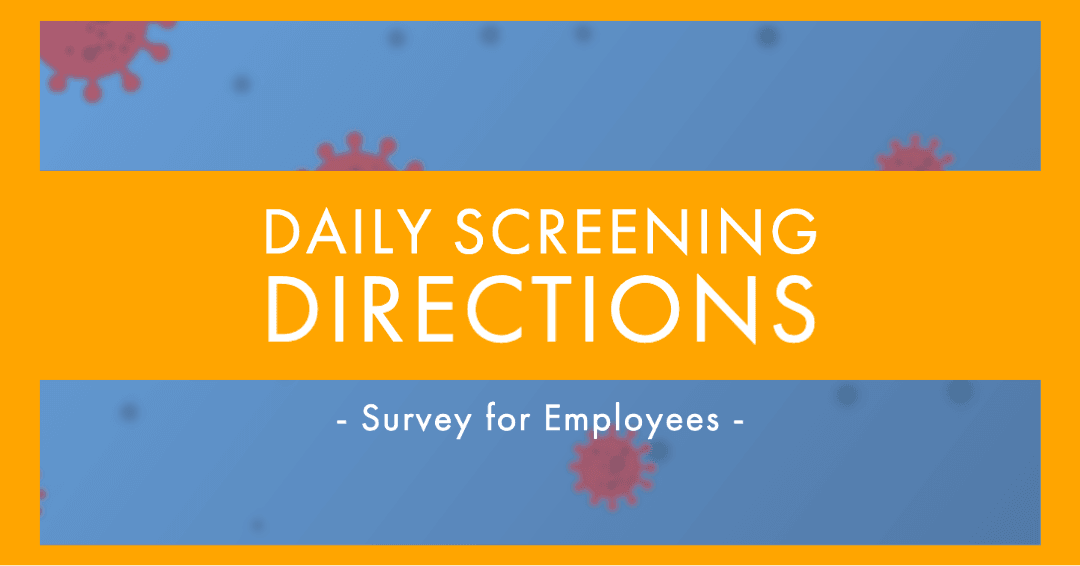 Daily Screening Directions - Survey for employees Opens in new window